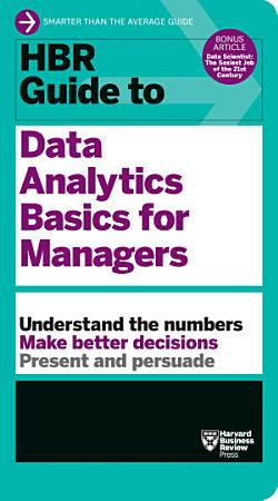 HBR Guide to Data Analytics Basics for Managers  HBR Guide Series  PDF