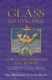 The Glass Bathyscaphe: How Glass Changed the World