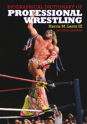 Biographical Dictionary of Professional Wrestling  2d ed