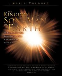 The Kingdom Of The Son Of Man On Earth Book PDF
