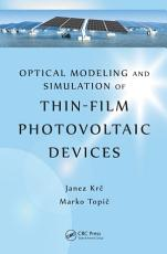 Optical Modeling and Simulation of Thin Film Photovoltaic Devices PDF