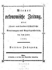 Wiener oekonomische Zeitung: über haus- und landwirthschaftliche Neuerungen und Angelegenheiten, Band 3