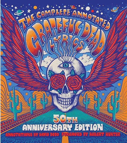 Download The Complete Annotated Grateful Dead Lyrics Book
