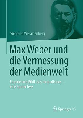 Max Weber und die Vermessung der Medienwelt PDF