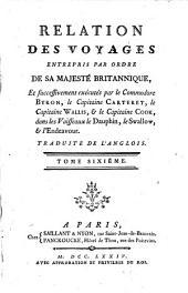 Relation Des Voyages Entrepris Par Ordre De Sa Majeste Britannique, Et successivement exécutés par le Commodore Byron, le Capitaine Carteret, le Capitaine Wallis & le Capitaine Cook, dans les Vaisseaux le Dauphin, le Swallow & l'Endeavour: 6