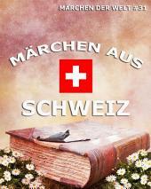Märchen aus Schweiz (Märchen der Welt)