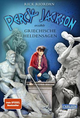 Percy Jackson erz  hlt  Griechische Heldensagen PDF