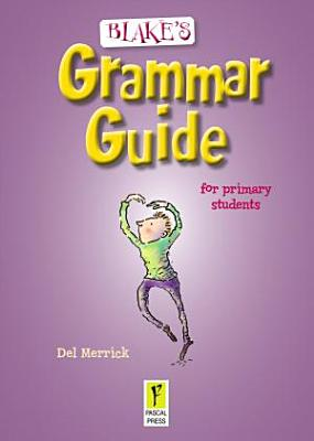 Blake s Grammar Guide for Primary Students PDF
