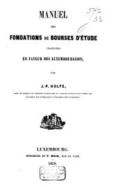Manuel des fondations de bourses d'étude instituées en faveur des Luxembourgeois