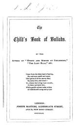 """The Child's Book of Ballads. By the Author of """"Hymns and Scenes of Childhood,"""" Etc. [The Dedication Signed: J. E. L. I.e. Jane Eliza Leeson.]"""