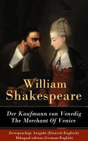 Der Kaufmann von Venedig   The Merchant Of Venice   Zweisprachige Ausgabe  Deutsch Englisch    Bilingual edition  German English  PDF