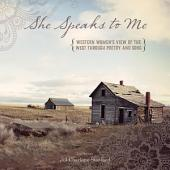 She Speaks to Me: Western Women's View of the West through Poetry and Song