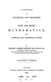 A collection of examples in pure and mixed mathematics, with hints and answers, by A. Wrigley and W.H. Johnstone. By A. Wrigley