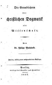 Die Grundlehren der christlichen Dogmatik als Wissenschaft