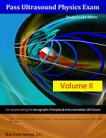 Pass Ultrasound Physics Study Guide Notes Volume II PDF Edition