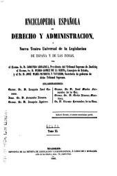 Enciclopedia española de derecho y administración: Ó, Nuevo teatro universal de la legislación de España e Indias, Volumen 11