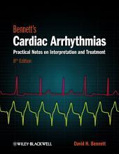 Bennett's Cardiac Arrhythmias: Practical Notes on Interpretation and Treatment, Edition 8