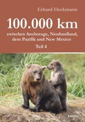 100.000 km zwischen Anchorage, Neufundland, dem Pazifik und New Mexico -: Teil 4