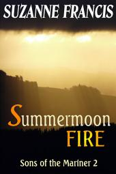 Summermoon Fire - Book 2 of the Sons of the Mariner series