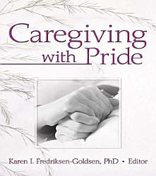 Caregiving With Pride Book PDF