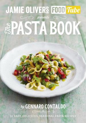 Jamie   s Food Tube  The Pasta Book