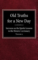 Old Truths for a New Day: Sermons on the Epistle Lessons in the Historic Lectionary