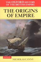 The Oxford History of the British Empire  Volume I  The Origins of Empire PDF