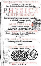 Joh. Joachimi Beccheri,... Physica subterranea... Editio novissima... operam navavit... Georg. Ernestus Stahl...