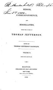 Memoir, Correspondence, and Miscellanies, from the Papers of Thomas Jefferson: Volume 2