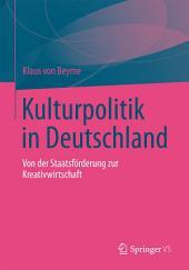 Kulturpolitik in Deutschland: Von der Staatsförderung zur Kreativwirtschaft