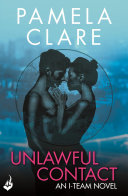 Unlawful Contact: I-Team 3 (A series of sexy, thrilling, unputdownable adventure)