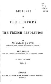 Lectures on the history of the French revolution: Volume 1
