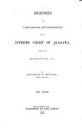 Reports of Cases Argued and Determined in the Supreme Court of Alabama: Volume 67