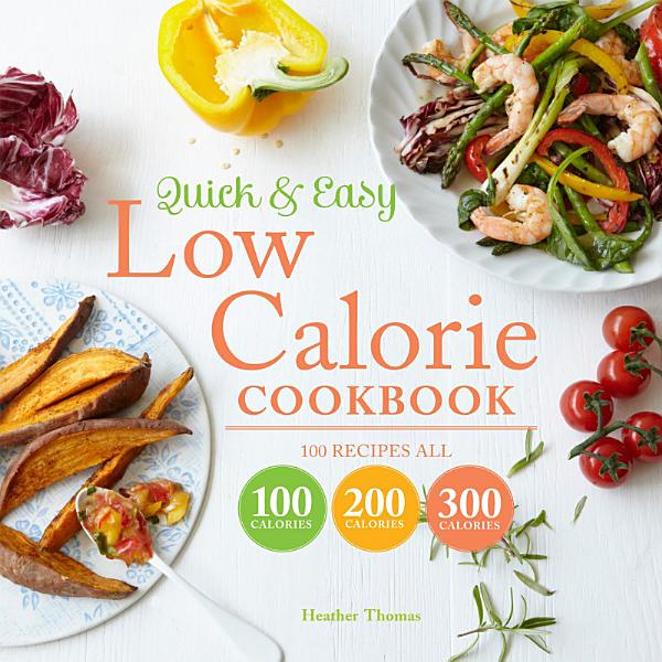 Download Quick and Easy Low Calorie Cookbook Book
