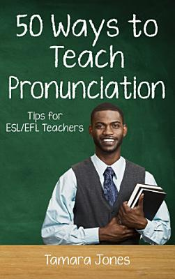 Fifty Ways to Teach Pronunciation PDF