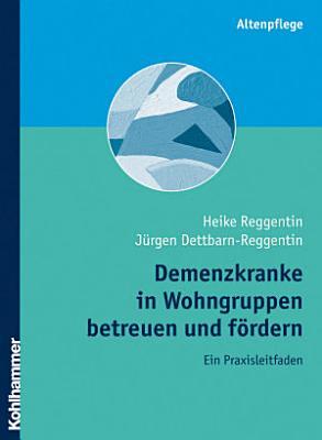 Demenzkranke in Wohngruppen betreuen und f  rdern PDF