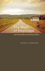 The Myth of Emptiness and the New American Literature of Place