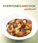 Everyone Can Cook Seafood PDF