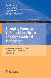 Emerging Research in Artificial Intelligence and Computational Intelligence: International Conference, AICI 2012, Chengdu, China, October 26-28, 2012. Proceedings