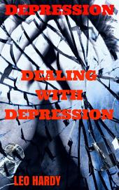 Depression: Dealing With Depression