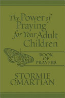 The Power of Praying for Your Adult Children PDF