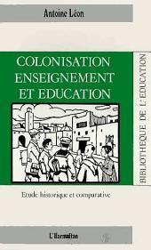 Colonisation, enseignement et éducation