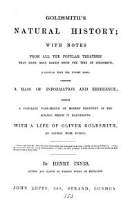 Goldsmith s Natural history  with notes collected  with a life of O  Goldsmith by G M  Bussey  by H  Innes PDF