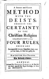 A Short and Easie Method with the Deists ... [By Charles Leslie.] The seventh edition