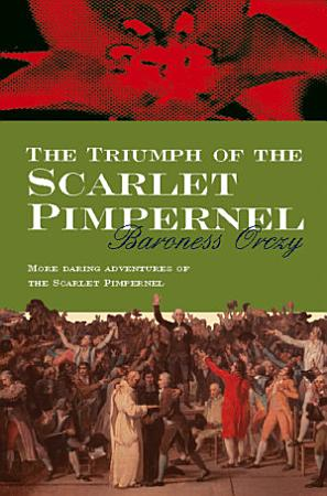 The Triumph of the Scarlet Pimpernel PDF
