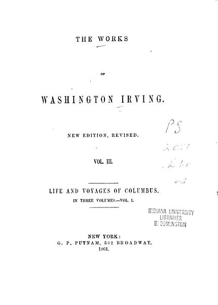 The Works of Washington Irving  Life and voyages of Columbus