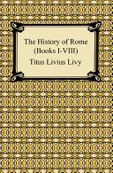 The History of Rome  Books I VIII  PDF