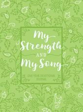 My Strength and My Song: One Year Devotional