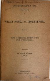 Contested Election Case of William Connell Vs. George Howell, from the Tenth Congressional District of the State of Pennsylvania: Part 1