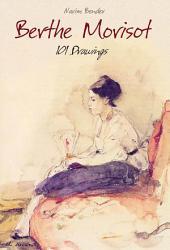 Berthe Morisot: 101 Drawings